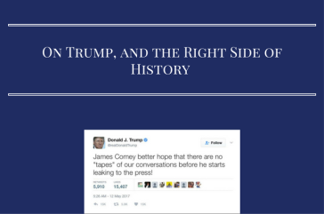 On Trump, and the Right Side of History.