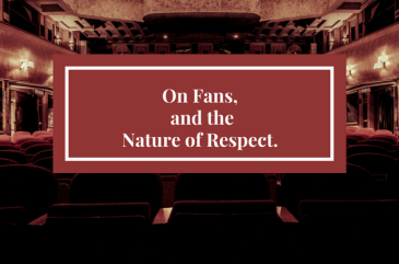 On Fans, and the Nature of Respect.